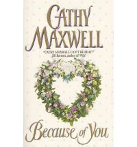 Because of you by Cathy Maxwell. A romance that had me giggling. Click for my review.