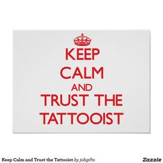 Keep Calm and Trust the Tattooist Poster
