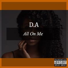 D.A - All on me. Out now! Link in bio Check out this hot new post from #DAMEMPIRE