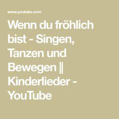 Wenn du fröhlich bist - Singen, Tanzen und Bewegen || Kinderlieder - YouTube Math Equations, Youtube, Popular Kids Songs, Lyrics, Serenity, Music
