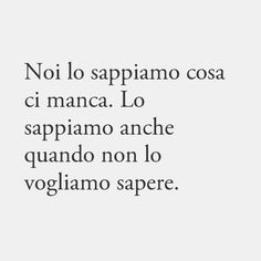 A me manchi solo tu. Tumblr Quotes, Bff Quotes, Poetry Quotes, Cute Quotes, Happy Quotes, Quotes To Live By, Lessons Learned In Life Quotes, Daily Words Of Wisdom, Verona