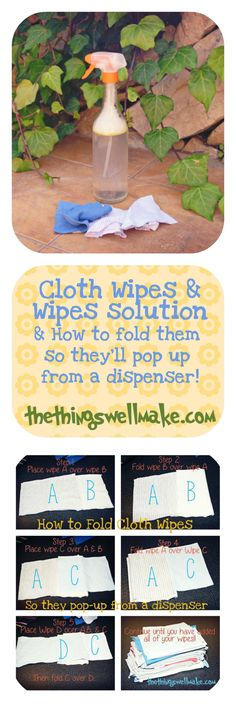 How to quickly and easily make cloth wipes from recycled materials. Also includes a recipe for a cloth wipe solution, and instructions for folding your wipes so that they pop up from a dispenser just like commercial wipes!
