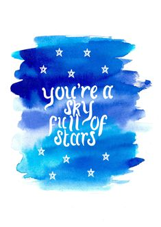 """imogenink: """"Lyrics from A Sky Full of Stars by Coldplay Requested by anonymous """""""