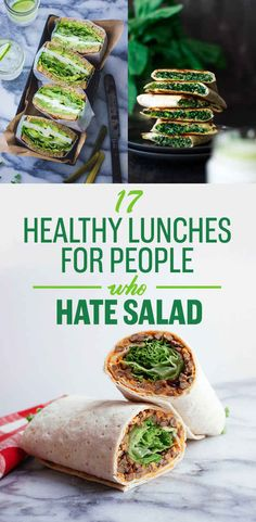 17 Healthy Lunches For People Who Hate Salad - I need this. Dont hate salad but I'm reallllllllllly tired of it. :)
