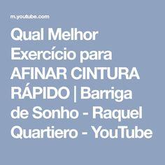 Qual Melhor Exercício para AFINAR CINTURA RÁPIDO | Barriga de Sonho - Raquel Quartiero - YouTube