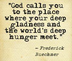 God calls you . . . Frederick Buechner