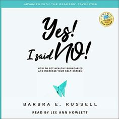"Another must-listen from my #AudibleApp: ""Yes! I Said No!"" by Barbra E. Russell, narrated by Lee Ann Howlett. Licensed Professional Counselor, Lee Ann, Do What You Want, Spiritual Gifts, I Said, It's Meant To Be, Hard To Find, Yes, Healthy Relationships"