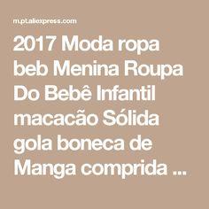2017 Moda ropa beb Menina Roupa Do Bebê Infantil macacão Sólida gola boneca de Manga comprida de Algodão Branco Romper Do Bebê Recém-nascido corpo bebê Loja Online   aliexpress móvel
