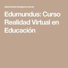 Edumundus: Curso Realidad Virtual en Educación