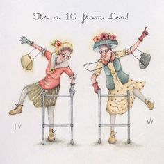 It's a 10 from Len, Artist - Berni Parker Old Lady Humor, Buch Design, Crazy Friends, Art Impressions, Funny Cards, Whimsical Art, Cute Illustration, Illustrations, Oeuvre D'art