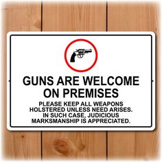Hey, I found this really awesome Etsy listing at http://www.etsy.com/listing/113875633/guns-are-welcome-on-premises-sign-18-x