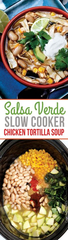 EASY Slow Cooker Salsa Verde Chicken Tortilla Soup | BETTER than any restaurant and one of the easiest soups to make! #salsaverdesoup #chickentortillasoup #tortillasoup