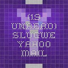 (19 unread) - slugwe - Yahoo Mail