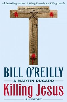 Killing Jesus : a history by Bill O'Reilly.  Click the cover image to check out or request the non-fiction kindle.