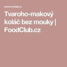 Tvaroho-makový koláč bez mouky  | FoodClub.cz