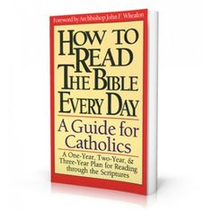 How To Read The Bible Every Day: A Guide For Catholics