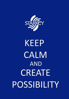 "Great example of making your own ""Keep Calm"" poster by @Starkey Inc. We definitely believe in possibility, too!"