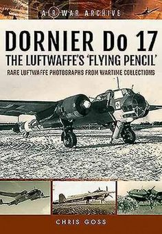 Dornier Do 17: The Luftwaffe's 'flying Pencil'