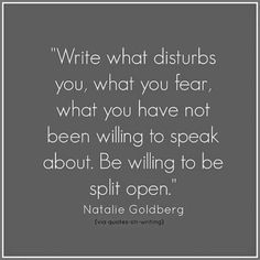 Writing quote from Natalie Goldberg, author of Writing Down the Bones, probably one of the best books on writing out there.