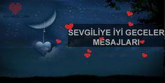 Sevgiliye iyi Geceler Mesajları - Aşk Mesajları - Gece Mesajları - Aşk Mesajları