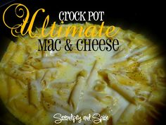 Serendipity and Spice: Ultimate Crock Pot Mac & Cheese The BEST CrockPot Mac and Cheese Recipe I've ever made!