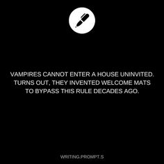"""Gefällt 24.9 Tsd. Mal, 109 Kommentare - Writing Prompts (@writing.prompt.s) auf Instagram: """"Vampire hunting families can be identified by their sarcastic welcome mats. Ones that say stuff…"""""""