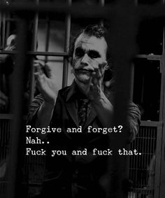 Joker Quotes : forgive and forget - Quotes Boxes Heath Ledger Joker Quotes, Best Joker Quotes, Badass Quotes, Best Quotes, Gangsta Quotes, Famous Quotes, Reality Quotes, Mood Quotes, Positive Attitude Quotes