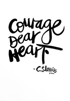 """""""Courage dear heart"""" Products 