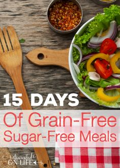 15 Days of Delicious Grain-Free, Sugar-Free Meals   Intoxicated On Life