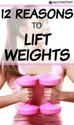 12 REASONS TO LIFT WEIGHTS