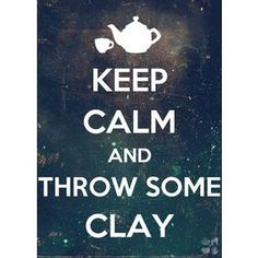 """Pottery Poster Keep Calm and Throw Stuff 5x7"""" Clay Potters Wheel Ceramics Print"""