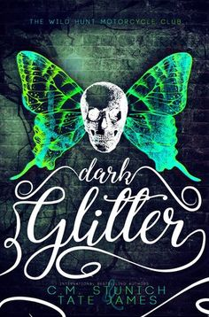 Dark Glitter  C.M. Stunich & Tate James Publication date: January 24th 2018 Genres: Adult, Paranormal, Thriller, Erotica, Romance Giveaway!