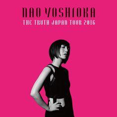 9月21日に最新作『The Truth』をリリースするNao Yoshiokaが行う日本ツアー<The Truth Japan Tour 2016...