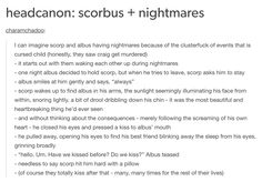 scorbus hc (source: charamchadoo tumblr) - Um... I don't ship them, but it's weird and I like weird so I'm repining it anyway. Though I like the beginning, them helping each other with nightmares, that's my biggest reason for pinning.