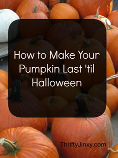 How to Make Your Pumpkins Last Until Halloween - 4 Simple Tips