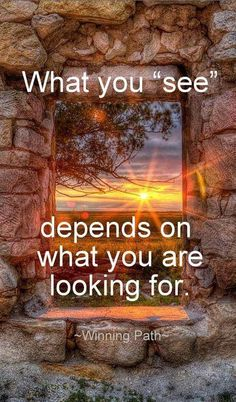 "☮ American Hippie Quotes ~ What you ""see"" depends on what you are looking for."