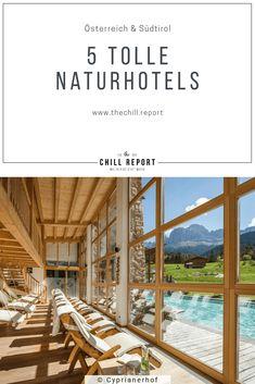 Frühling im Naturhotel: 5 Tipps aus der Redaktion - The Chill Report Alternative Energie, South Tyrol, Das Hotel, Hotel Reviews, Best Hotels, Austria, Pergola, Europe, Outdoor Structures