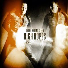 """Exile SH Magazine: Bruce Springsteen - """"High Hopes"""" (2014) http://www.exileshmagazine.com/2014/02/bruce-springsteen-high-hopes-2014.html"""