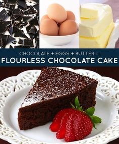 "chocolate + eggs + butter = flourless chocolate cake. The definition of a ""keeper"" recipe: Foolproof, seriously delicious, and perfect for basically any occasion. Get the recipe. 