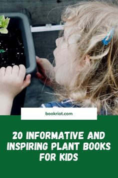 Ways to help your kid discover a favorite plant and how to take care of plants. book lists | children's books | plant books for kids
