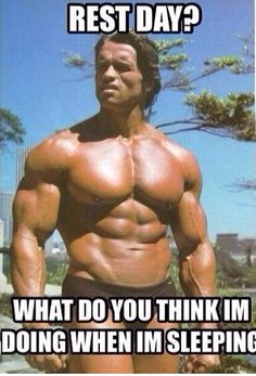 How often do you take a rest day? http://madetomotivate.automaticceo.com/go3Fitness Funny Arnold Schwarzenegger