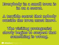 writing prompt - Everybody in a small town is in on a secret. A terrible secret that nobody outside the town must know. The visiting protagonist slowly begins to suspect that something is wrong. Book Prompts, Dialogue Prompts, Creative Writing Prompts, Story Prompts, Start Writing, Writing Help, Writing A Book, Writing Tips, Writing Circle