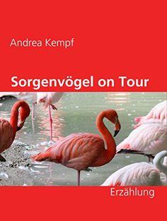 Sorgenvögel on Tour: Erzählung von Andrea Kempf https://www.amazon.de/dp/B01HBSUB20/ref=cm_sw_r_pi_dp_x_jLPwybWWFPGK1