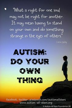 #Autism: Do your own thing.