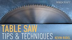Build better table saw skills to get more from your machine. Learn to use your table saw for milling, joinery & cove cuts.