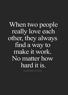Yet people don't understand this. It's simple. A couple that truly loves each other will go through anything and still be together. They will always find a way.<3