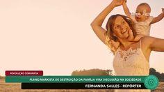 #FernandaSalles - Destruição da família é tema discutido na sociedade