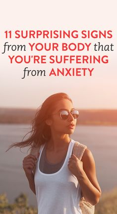 11 Surprising Signs From Your Body That You're Suffering From Anxiety