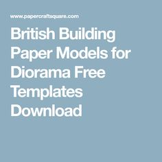 British Building Paper Models for Diorama Free Templates Download