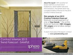 Contract Interiors 2013 Design Forecast by Sphere Trending via Slideshare Trade Show, Briefs, Design Projects, Design Elements, Interiors, House, Home Decor, Elements Of Design, Home